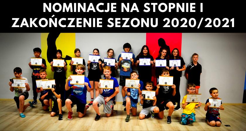 NOMINACJE NA STOPNIE I ZAKOŃCZENIE SEZONU 2020/2021